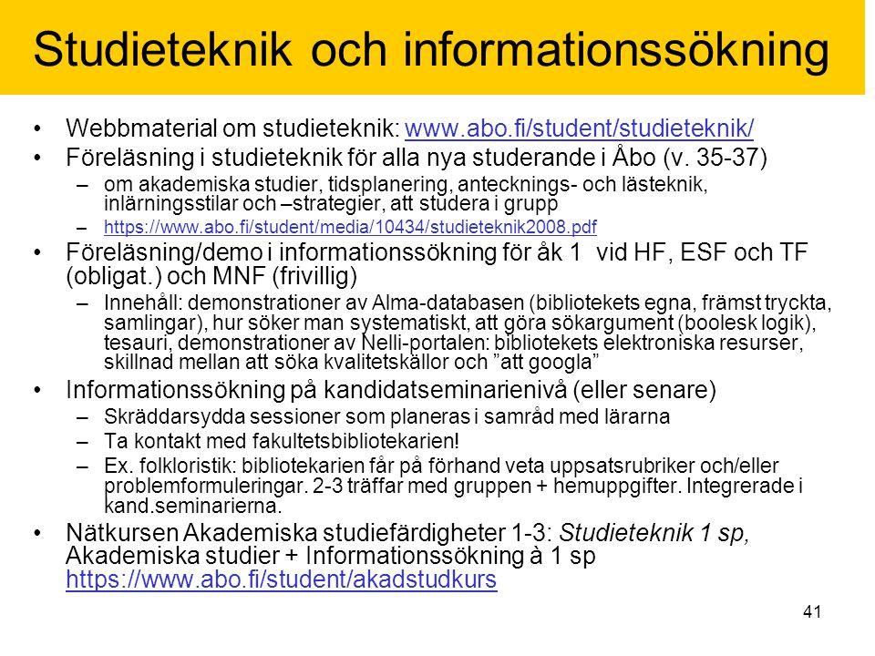 41 Studieteknik och informationssökning Webbmaterial om studieteknik: www.abo.fi/student/studieteknik/www.abo.fi/student/studieteknik/ Föreläsning i s