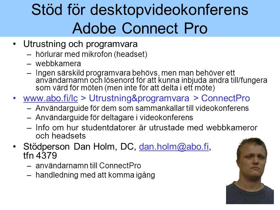 48 Stöd för desktopvideokonferens Adobe Connect Pro Utrustning och programvara –hörlurar med mikrofon (headset) –webbkamera –Ingen särskild programvar