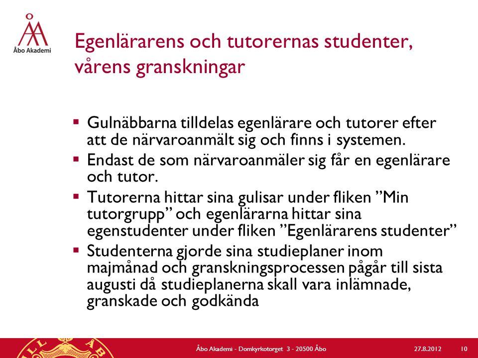 Egenlärarens och tutorernas studenter, vårens granskningar  Gulnäbbarna tilldelas egenlärare och tutorer efter att de närvaroanmält sig och finns i systemen.