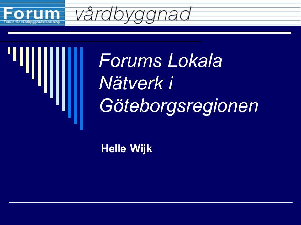 Forums Lokala Nätverk i Göteborgsregionen Helle Wijk