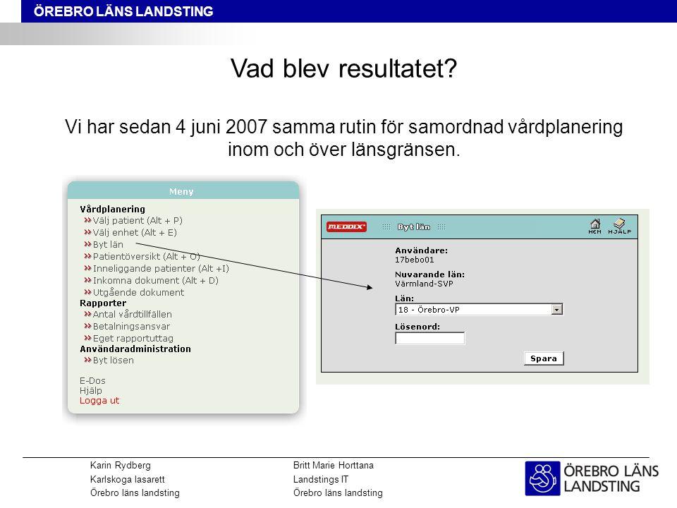 www.npö.nutorsdag den 11 september 2014 Karin RydbergBritt Marie Horttana Karlskoga lasarettLandstings ITÖrebro läns landsting ÖREBRO LÄNS LANDSTING Vad blev resultatet.