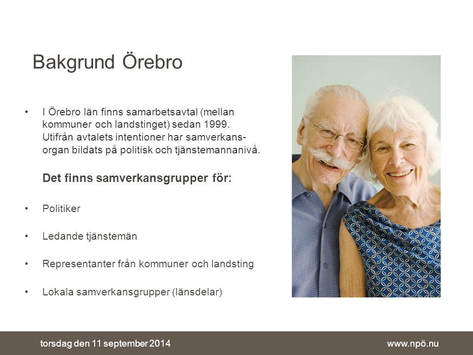 www.npö.nutorsdag den 11 september 2014 Bakgrund Örebro I Örebro län finns samarbetsavtal (mellan kommuner och landstinget) sedan 1999.