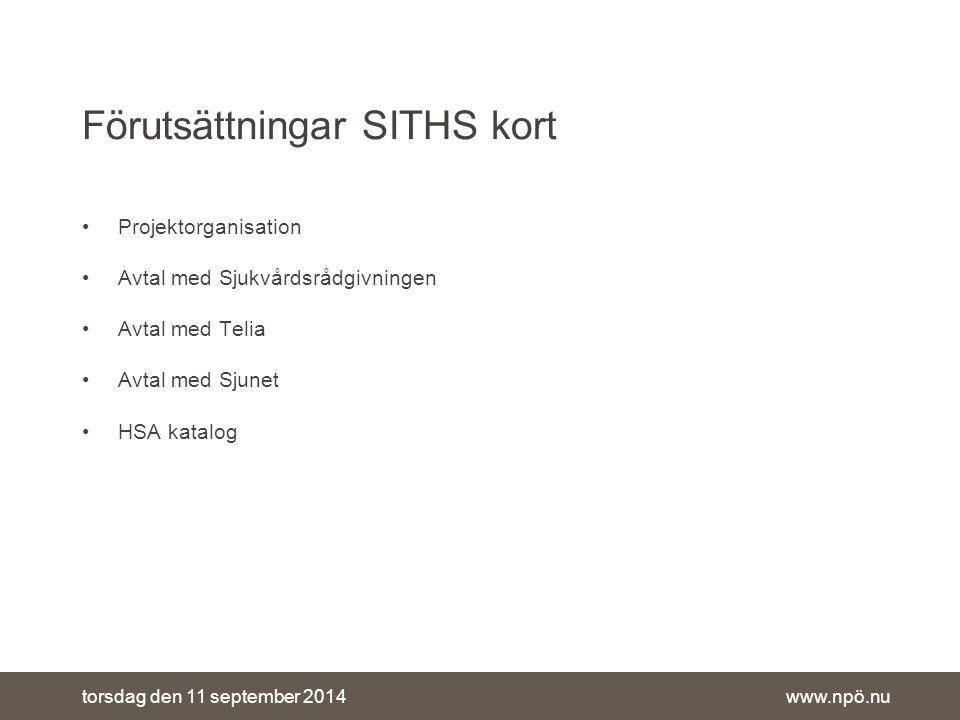 www.npö.nutorsdag den 11 september 2014 Projektorganisation Avtal med Sjukvårdsrådgivningen Avtal med Telia Avtal med Sjunet HSA katalog Förutsättningar SITHS kort