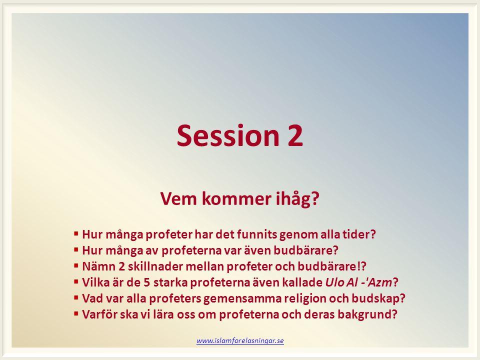 www.islamforelasningar.se Session 2 Vem kommer ihåg.