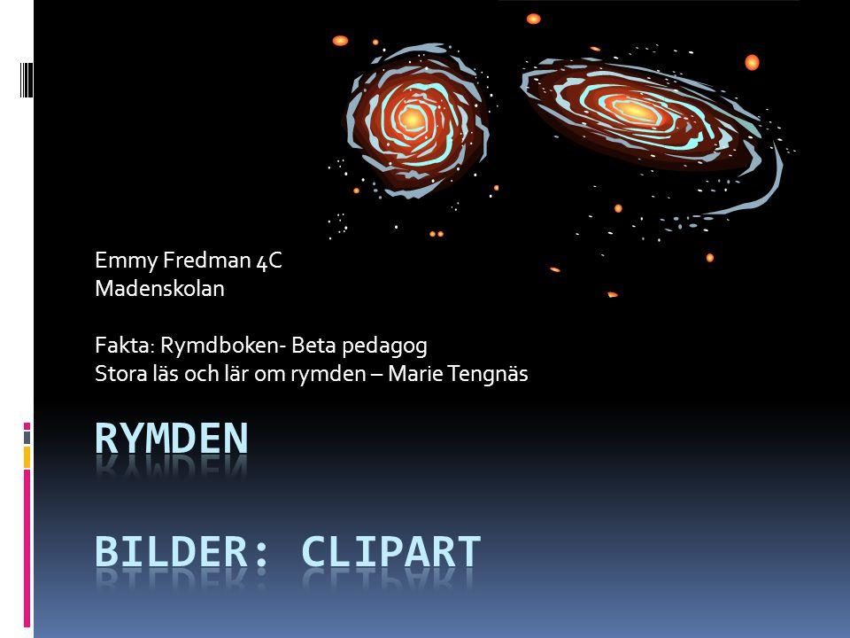 Emmy Fredman 4C Madenskolan Fakta: Rymdboken- Beta pedagog Stora läs och lär om rymden – Marie Tengnäs