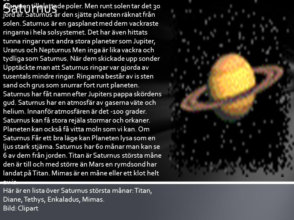 Saturnus Saturnus är den näst största planeten i solsystemet det är bara Jupiter som är större. Saturnus roterar väldigt fort runt sin axel det tar ba