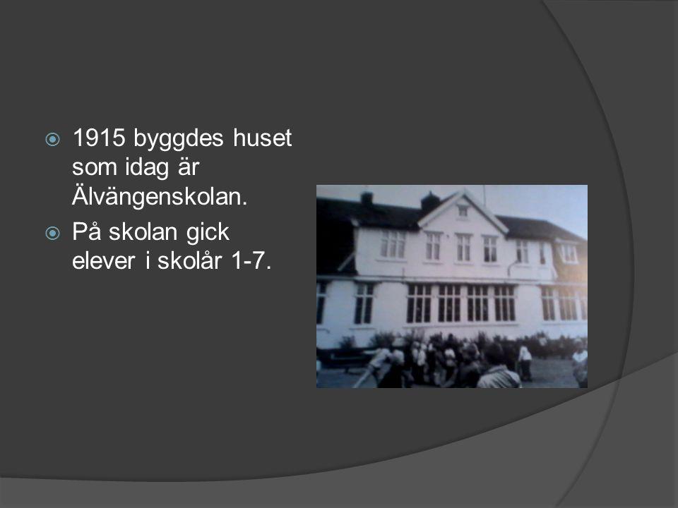  1915 byggdes huset som idag är Älvängenskolan.  På skolan gick elever i skolår 1-7.