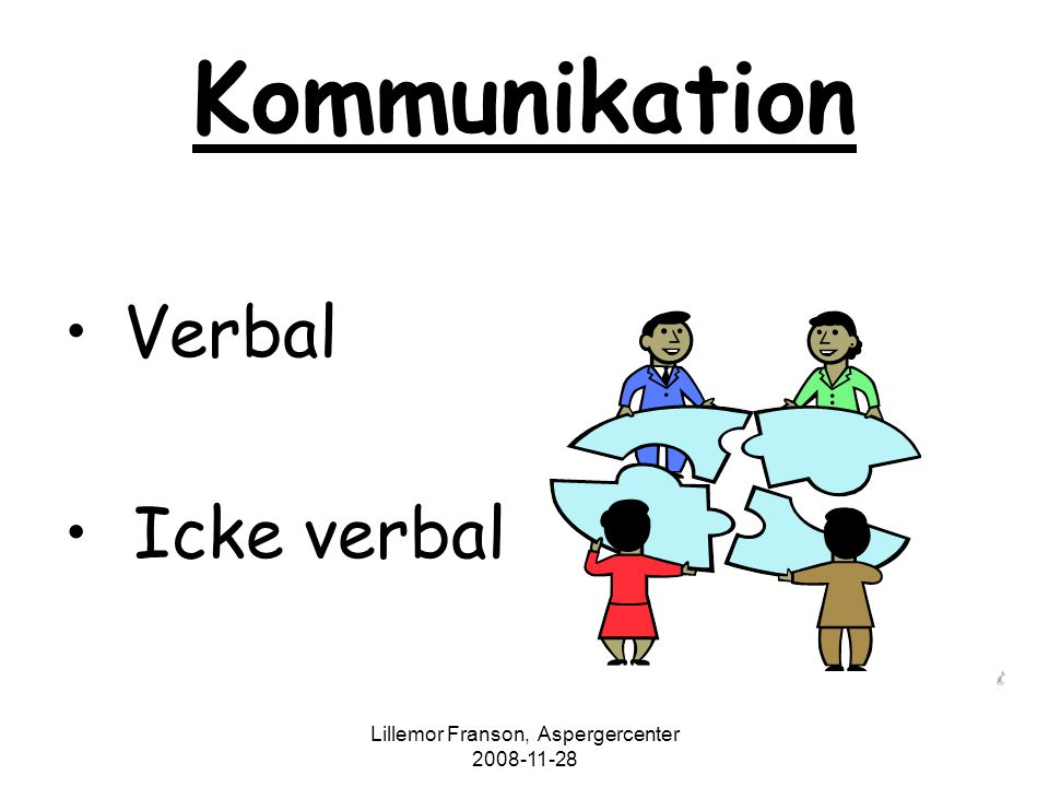 Lillemor Franson, Aspergercenter 2008-11-28 Kommunikation Verbal Icke verbal