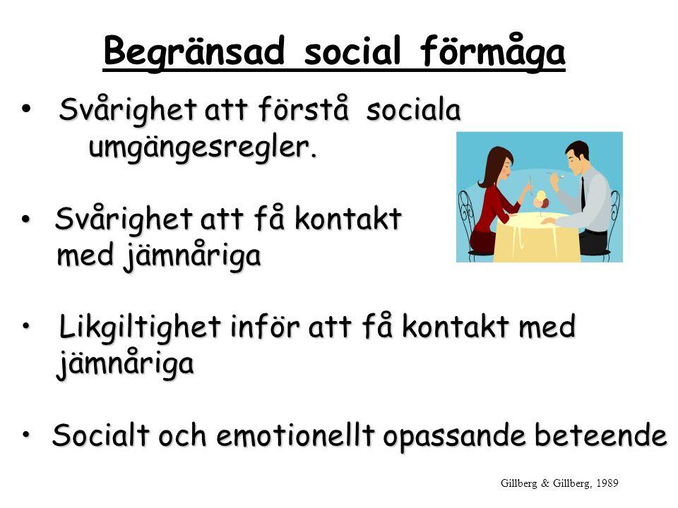 Lillemor Franson, Aspergercenter 2008-11-28 Begränsad social förmåga Svårighet att förstå sociala umgängesregler. Svårighet att få kontakt Svårighet a