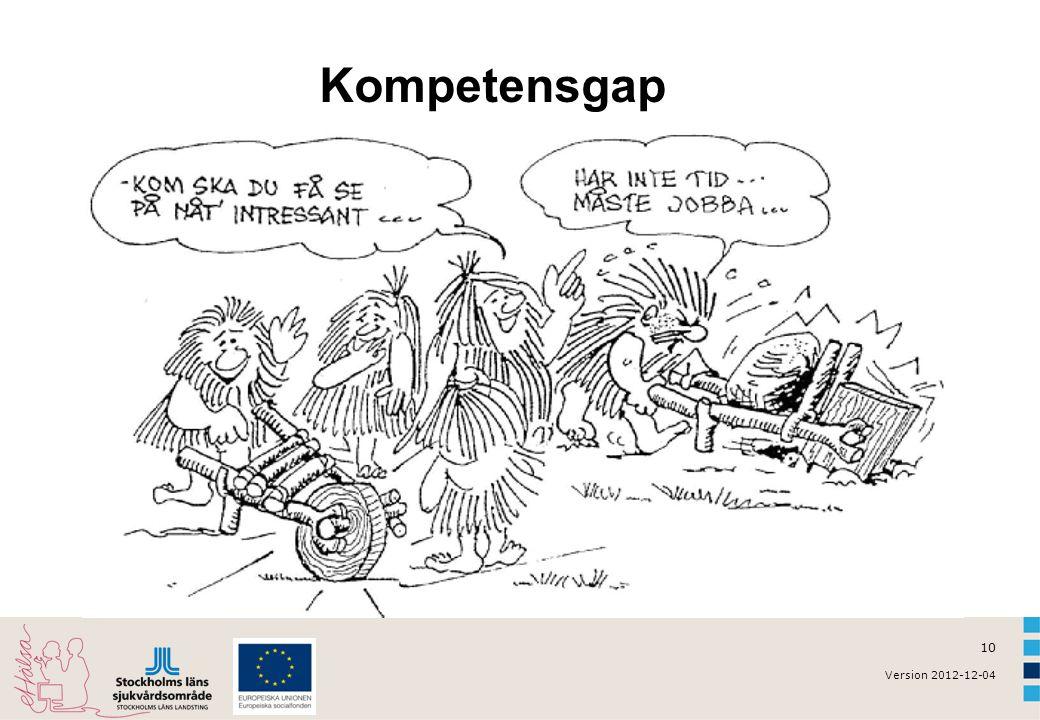 10 Version 2012-12-04 Kompetensgap