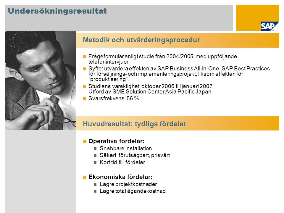 Effekt av SAP Best Practices på bärbar dator (Images) Med SAP Best Practices Images kan du demonstrera fördelarna med SAP ERP via ett aktivt landsspecifikt ERP-grundsystem eller branschspecifikt SAP Best Practices-system på en bärbar dator.