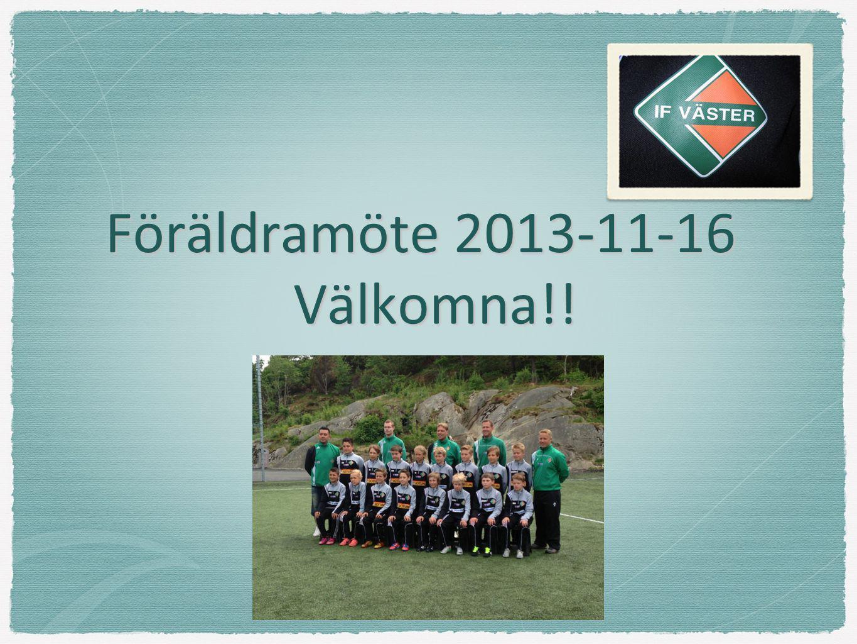 Föräldramöte 2013-11-16 Välkomna!!