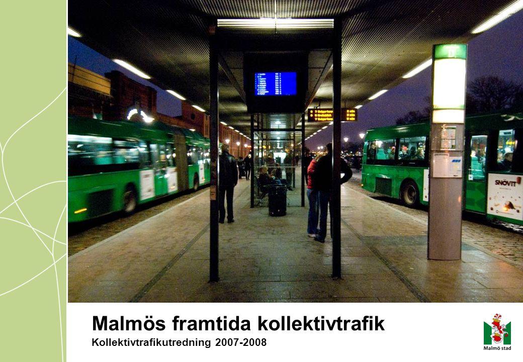 Malmös framtida kollektivtrafik Kollektivtrafikutredning 2007-2008