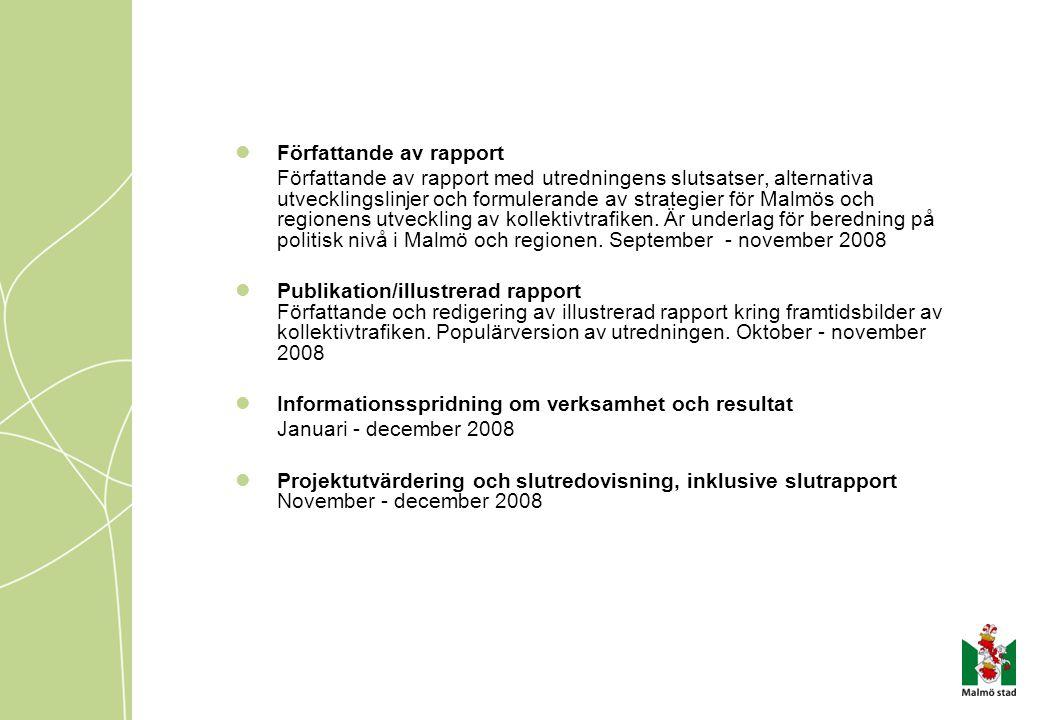 Författande av rapport Författande av rapport med utredningens slutsatser, alternativa utvecklingslinjer och formulerande av strategier för Malmös och regionens utveckling av kollektivtrafiken.