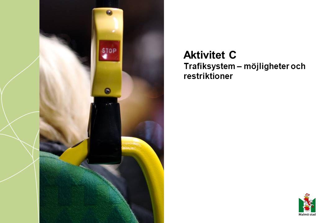 Aktivitet C Trafiksystem – möjligheter och restriktioner