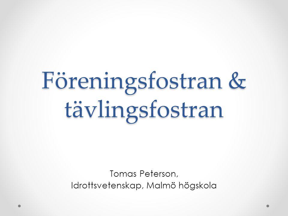 Föreningsfostran & tävlingsfostran Tomas Peterson, Idrottsvetenskap, Malmö högskola