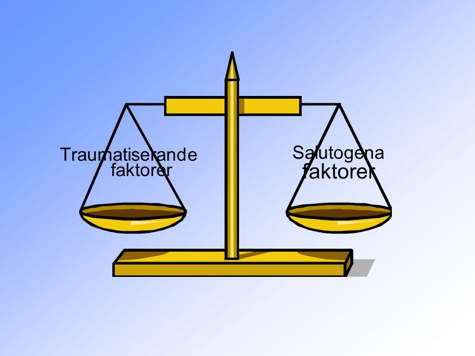 Traumatiserande faktorer Salutogena faktorer