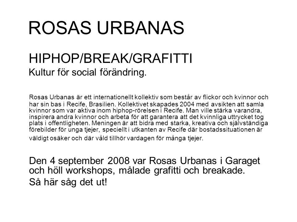 ROSAS URBANAS HIPHOP/BREAK/GRAFITTI Kultur för social förändring.