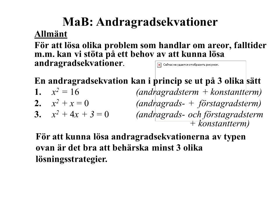 MaB: Andragradsekvationer Allmänt För att lösa olika problem som handlar om areor, falltider m.m.