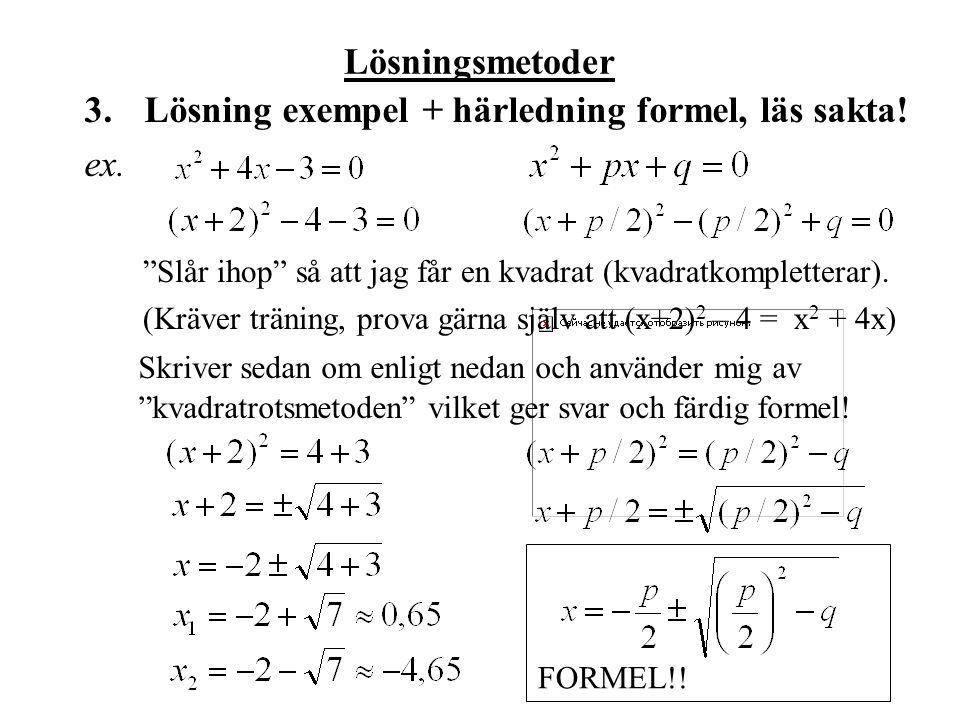 Lösningsmetoder 3.Lösning exempel + härledning formel, läs sakta.
