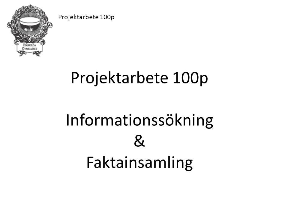 Projektarbete 100p Informationssökning & Faktainsamling
