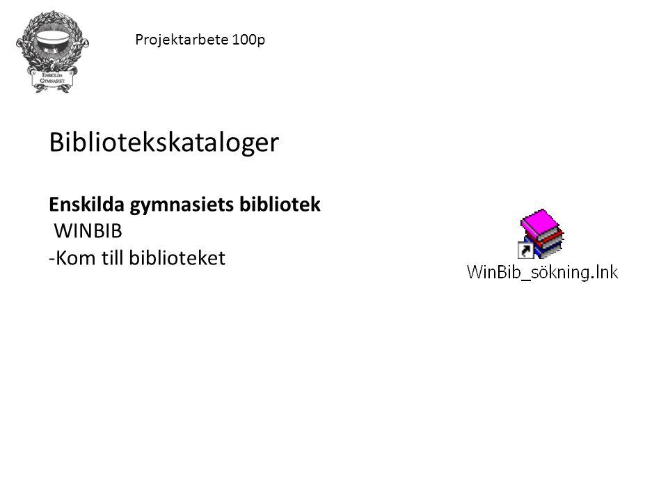 Projektarbete 100p Bibliotekskataloger Enskilda gymnasiets bibliotek WINBIB -Kom till biblioteket