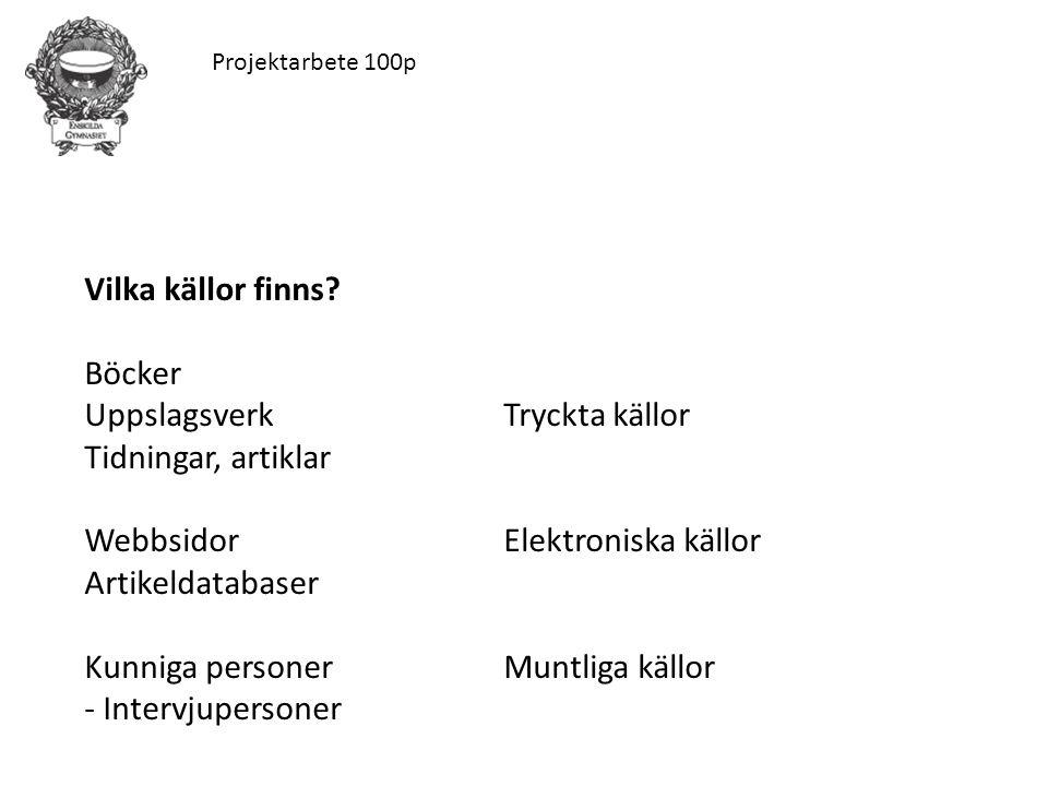 Projektarbete 100p Vilka källor finns.