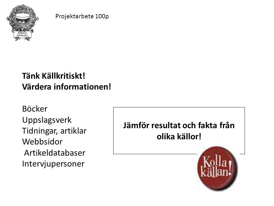 Projektarbete 100p Tänk Källkritiskt. Värdera informationen.