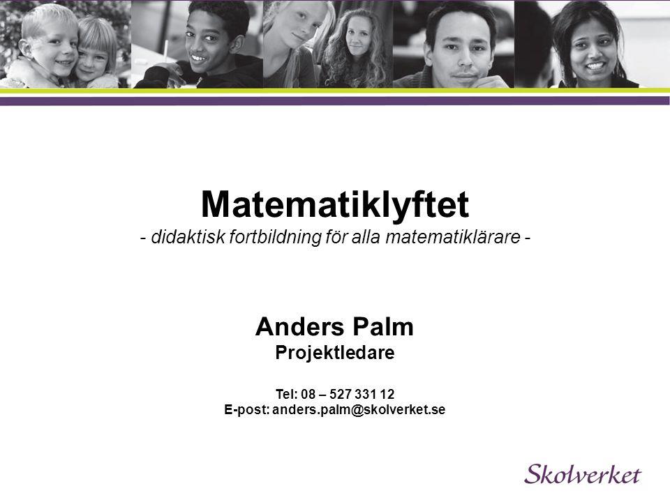 Bakgrund Vikande resultat i matematik hos svenska elever Undervisningen präglas av allt för mycket individuellt arbete Eleverna erbjuds inte möjlighet att utveckla alla förmågor Skolverket gavs 2011 i uppdrag att utreda och föreslå en didaktisk fortbildning