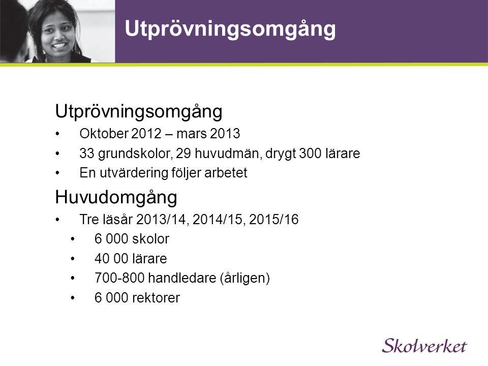 Utprövningsomgång Oktober 2012 – mars 2013 33 grundskolor, 29 huvudmän, drygt 300 lärare En utvärdering följer arbetet Huvudomgång Tre läsår 2013/14,