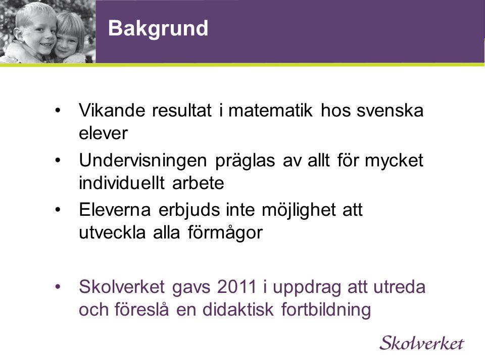 Bakgrund Vikande resultat i matematik hos svenska elever Undervisningen präglas av allt för mycket individuellt arbete Eleverna erbjuds inte möjlighet