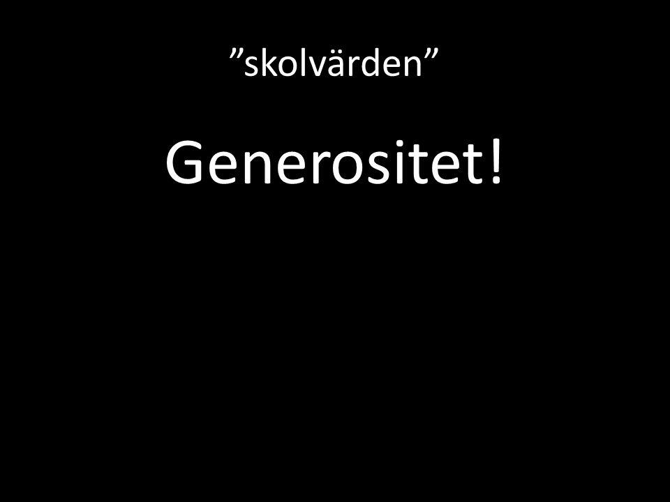skolvärden Generositet!