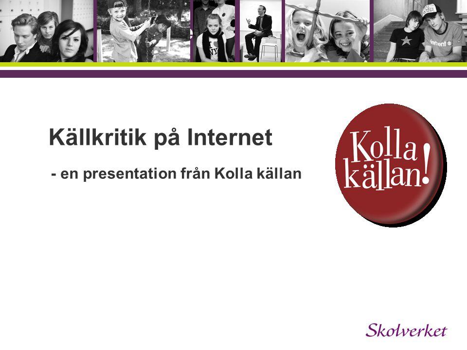 Källkritik på Internet - en presentation från Kolla källan OH-mallen