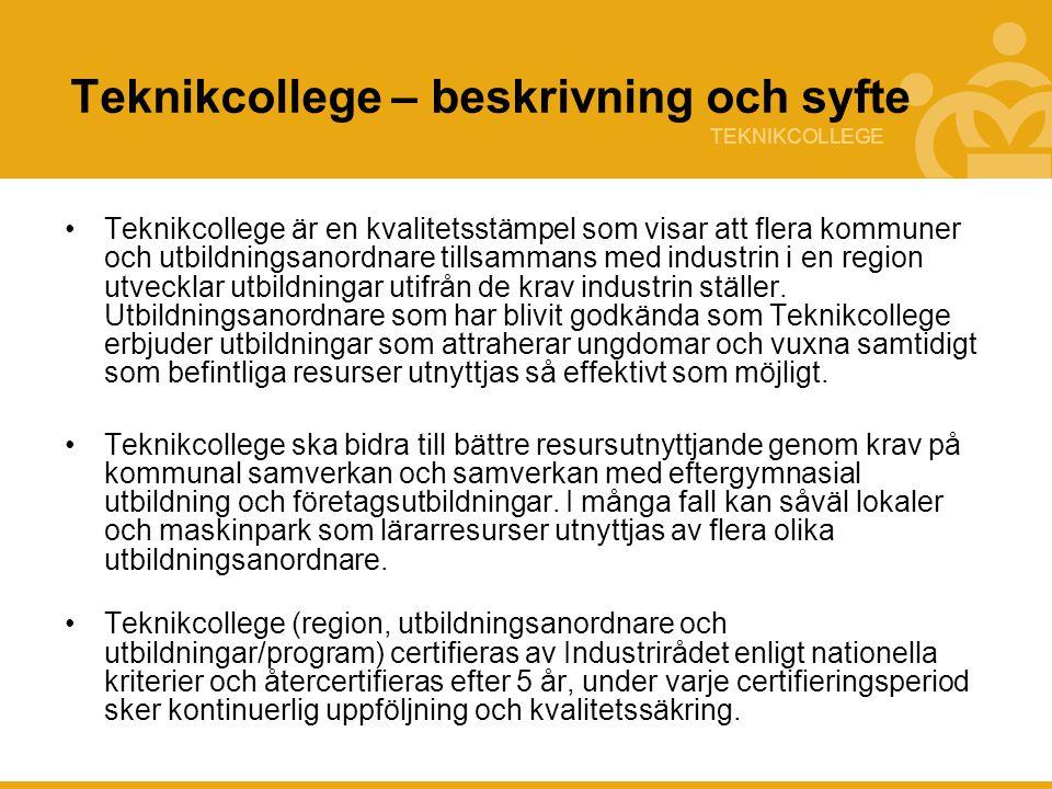 TEKNIKCOLLEGE Teknikcollege – beskrivning och syfte Teknikcollege är en kvalitetsstämpel som visar att flera kommuner och utbildningsanordnare tillsam