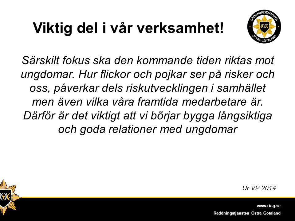 www.rtog.se Räddningstjänsten Östra Götaland Viktig del i vår verksamhet.