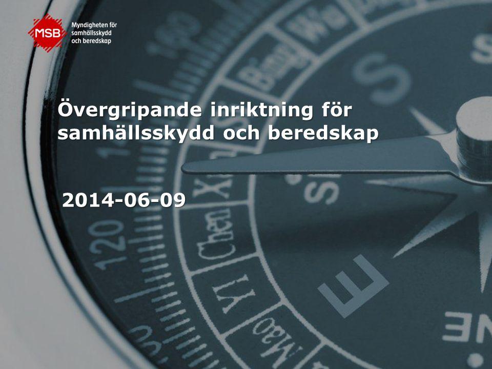 Övergripande inriktning för samhällsskydd och beredskap 2014-06-09