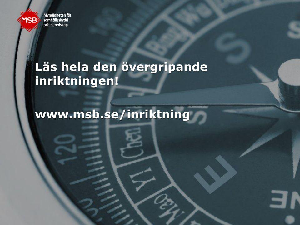 Läs hela den övergripande inriktningen! www.msb.se/inriktning