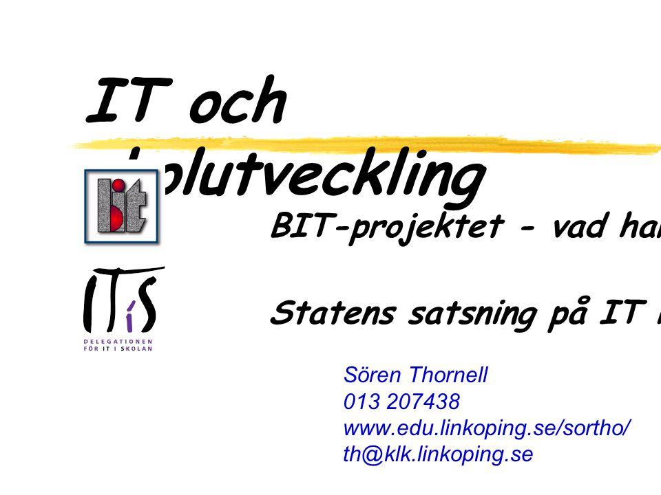 Sören Thornell 013 207438 www.edu.linkoping.se/sortho/ th@klk.linkoping.se IT och skolutveckling BIT-projektet - vad har hänt.