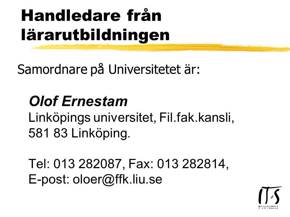 Handledare från lärarutbildningen Samordnare på Universitetet är: Olof Ernestam Linköpings universitet, Fil.fak.kansli, 581 83 Linköping.