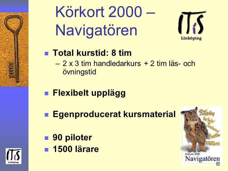 Körkort 2000 – Navigatören n Total kurstid: 8 tim –2 x 3 tim handledarkurs + 2 tim läs- och övningstid n Flexibelt upplägg n Egenproducerat kursmateri