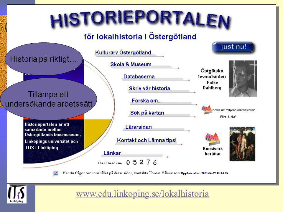 www.edu.linkoping.se/lokalhistoria Historia på riktigt… Tillämpa ett undersökande arbetssätt