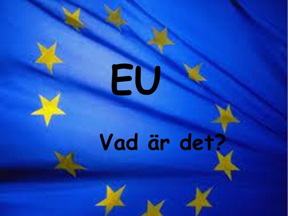 Vad innebär det? EU Vad är det?