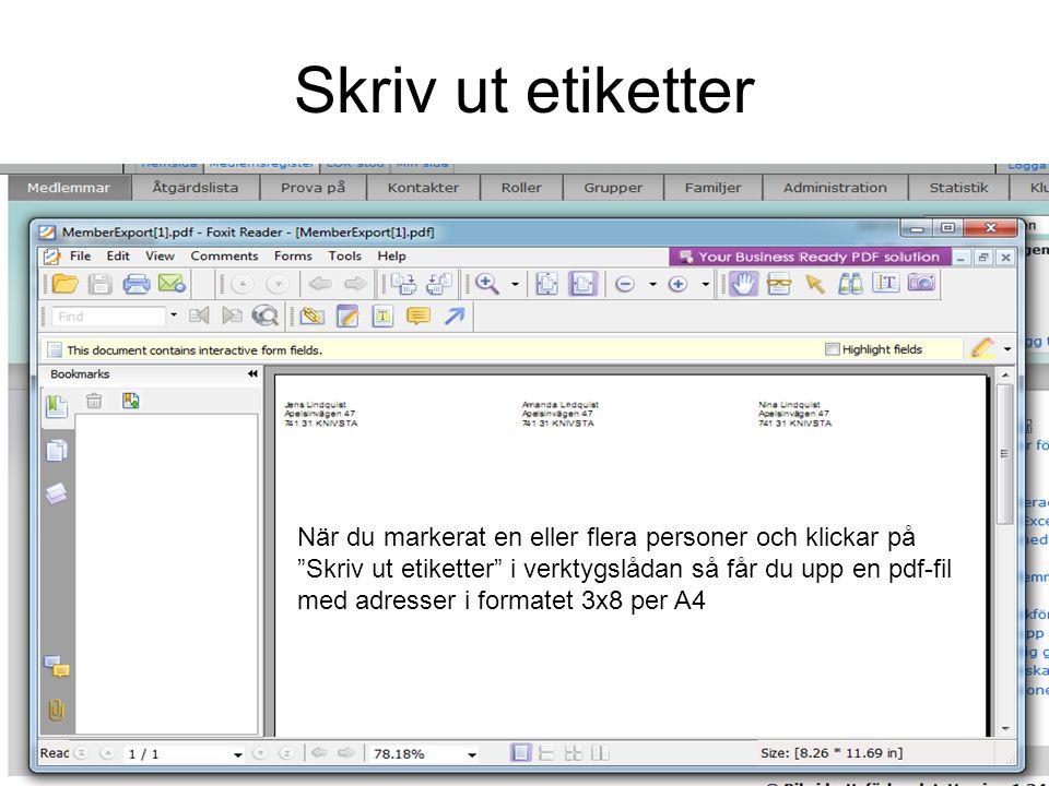 """Skriv ut etiketter När du markerat en eller flera personer och klickar på """"Skriv ut etiketter"""" i verktygslådan så får du upp en pdf-fil med adresser i"""