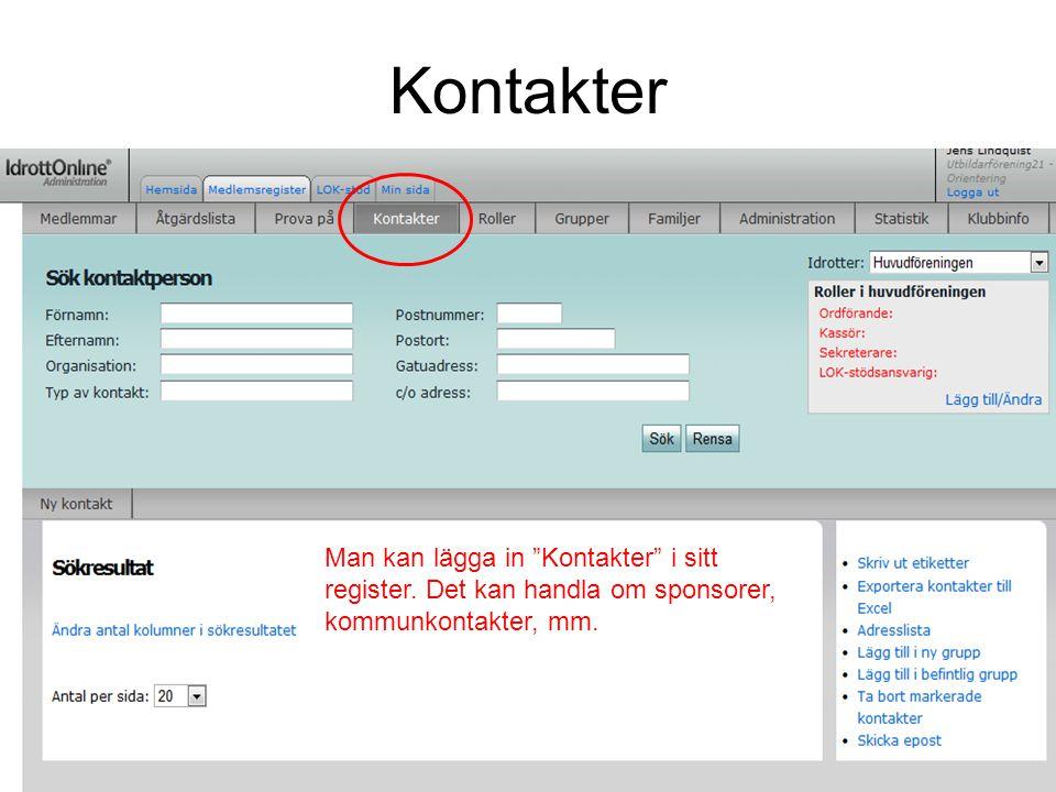 """Kontakter Man kan lägga in """"Kontakter"""" i sitt register. Det kan handla om sponsorer, kommunkontakter, mm."""