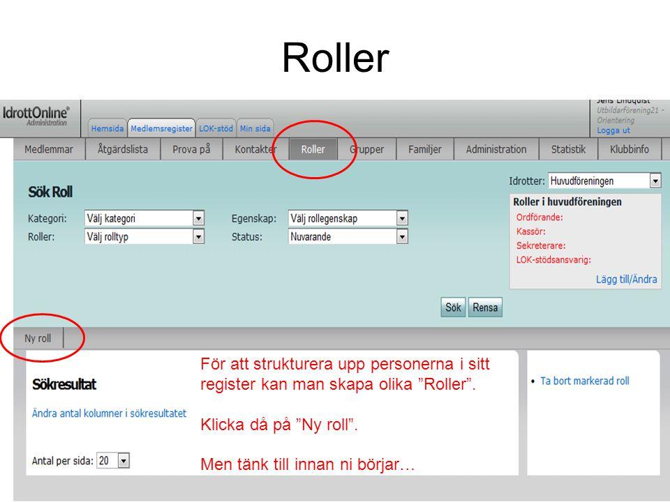 """Roller För att strukturera upp personerna i sitt register kan man skapa olika """"Roller"""". Klicka då på """"Ny roll"""". Men tänk till innan ni börjar…"""
