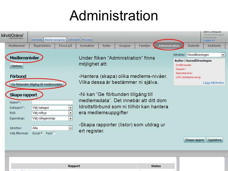"""Administration Under fliken """"Administration"""" finns möjlighet att: -Hantera (skapa) olika medlems-nivåer. Vilka dessa är bestämmer ni själva. -Ni kan """""""