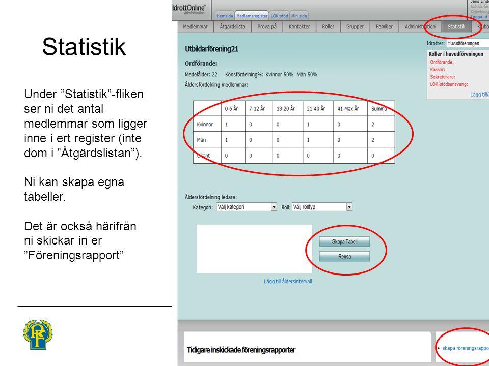 """Statistik Under """"Statistik""""-fliken ser ni det antal medlemmar som ligger inne i ert register (inte dom i """"Åtgärdslistan""""). Ni kan skapa egna tabeller."""