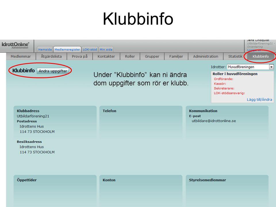 """Klubbinfo Under """"Klubbinfo"""" kan ni ändra dom uppgifter som rör er klubb."""