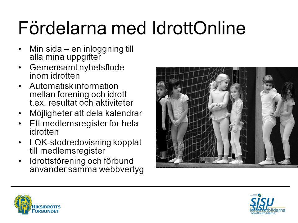 Fördelarna med IdrottOnline Min sida – en inloggning till alla mina uppgifter Gemensamt nyhetsflöde inom idrotten Automatisk information mellan föreni