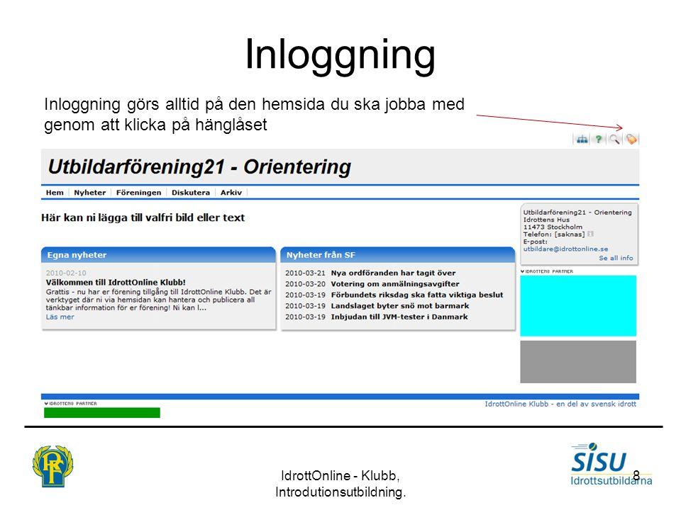 Inloggning IdrottOnline - Klubb, Introdutionsutbildning. 8 Inloggning görs alltid på den hemsida du ska jobba med genom att klicka på hänglåset